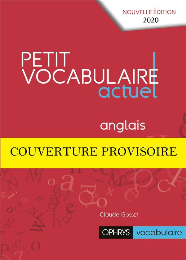 LE PETIT VOCABULAIRE ACTUEL     ANGLAIS (EDITION 2020)