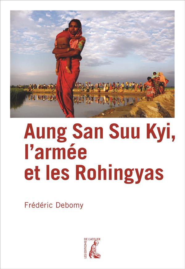 AUNG SAN SUU KYI, L'ARMEE ET LES ROHINGYAS