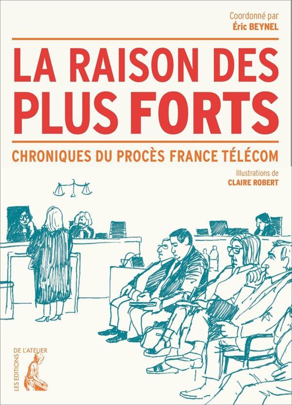 RAISON DES PLUS FORTS - CHRONIQUE DU PROCES FRANCE TELECOM