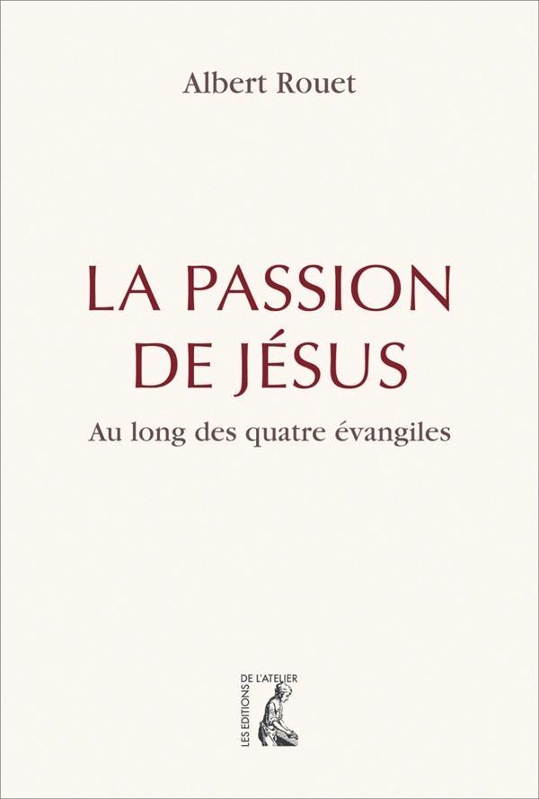 LA PASSION DE JESUS  -  RETROUVER LES QUATRE EVANGELISTES
