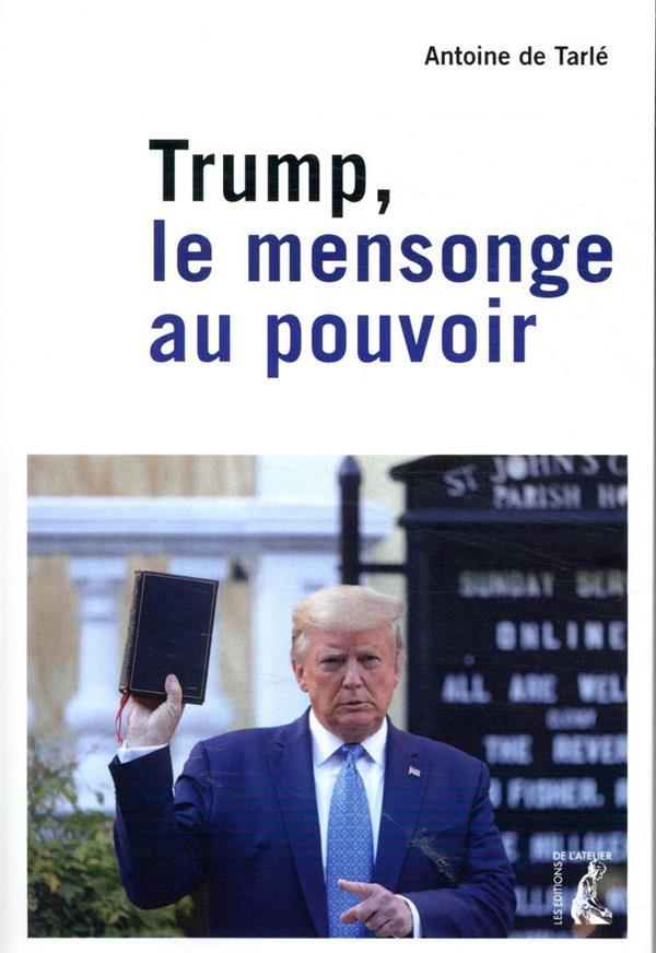 TRUMP, LE MENSONGE AU POUVOIR