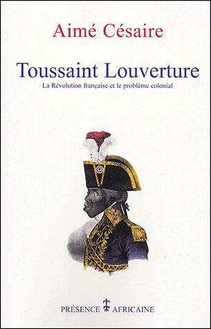 TOUSSAINT LOUVERTURE, LA REVOLUTION FRANCAISE ET LE PROBLEME COLONIAL
