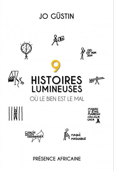 9 HISTOIRES LUMINEUSES OU LE BIEN EST LE MAL