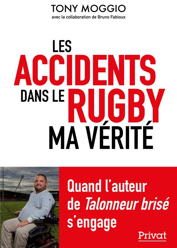 ACCIDENTS DU RUGBY  -  MA VERITE