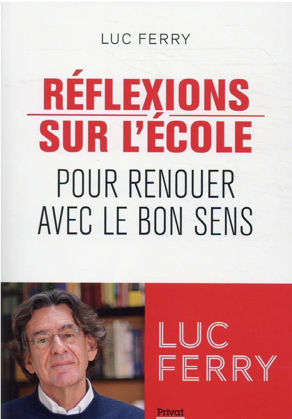 REFLEXIONS SUR L'ECOLE : POUR RENOUER AVEC LE BON SENS