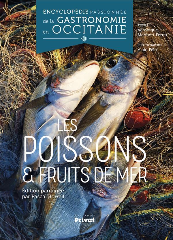 ENCYCLOPEDIE PASSIONNEE DE LA GASTRONOMIE OCCITANIE TOME 2 - LES POISSONS ET CRUSTACES