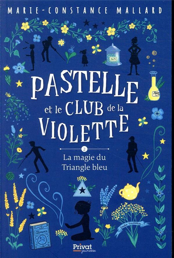 PASTELLE ET LE CLUB DE LA VIOLETTE T.2  -  LA MAGIE DU TRIANGLE BLEU