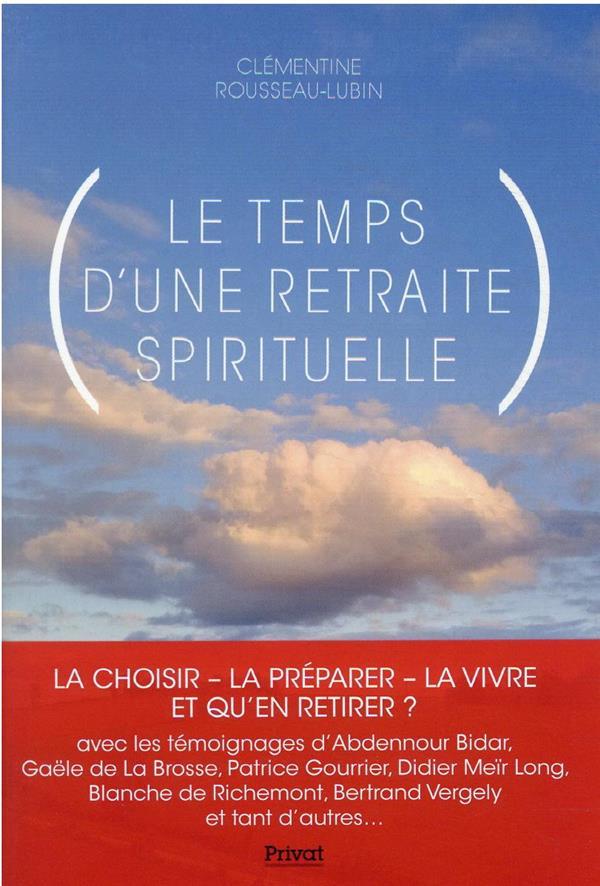 LE TEMPS D-UNE RETRAITE SPIRITUELLE