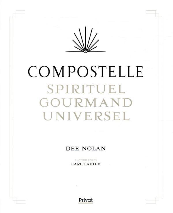 COMPOSTELLE  -  SPIRITUEL, GOURMAND, UNIVERSEL