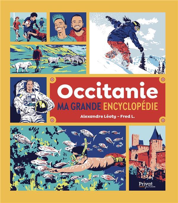OCCITANIE, MA GRANDE ENCYCLOPEDIE LEOTY, ALEXANDRE  PRIVAT
