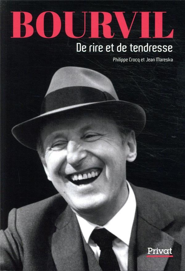 BOURVIL - DE RIRE ET DE TENDRESSE
