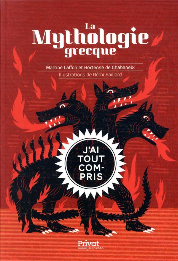 LA MYTHOLOGIE GRECQUE  -  J'AI TOUT COMPRIS ! LAFFON/DE CHABANEIX PRIVAT