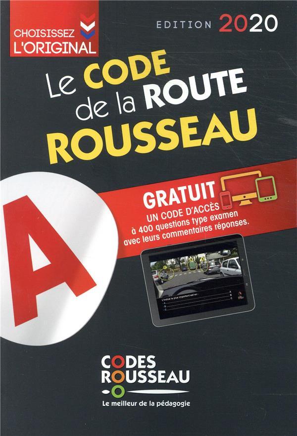 CODE ROUSSEAU  -  LE CODE DE LA ROUTE (EDITION 2020)