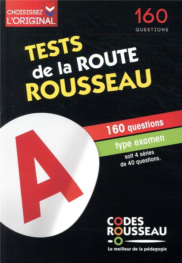 TEST DE LA ROUTE ROUSSEAU  -  160 QUESTIONS TYPE EXAMEN (EDITION 2020)