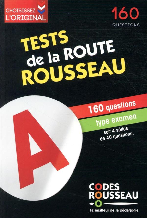 CODE ROUSSEAU  -  TEST DE LA ROUTE  -  160 QUESTIONS TYPE EXAMEN (EDITION 2021) COLLECTIF MICHELIN