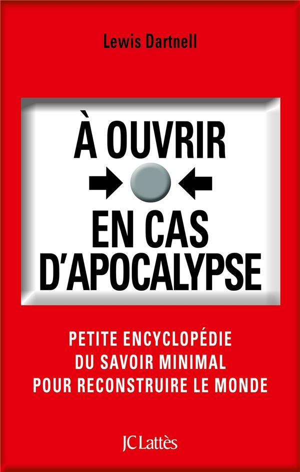 A OUVRIR EN CAS D'APOCALYPSE DARTNELL, LEWIS Lattès