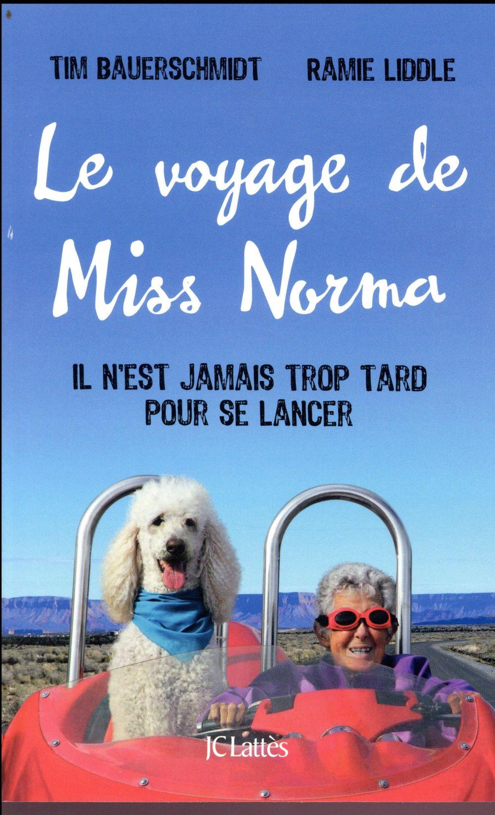 BAUERSCHMIDT TIMOTHY - LE VOYAGE DE MISS NORMA