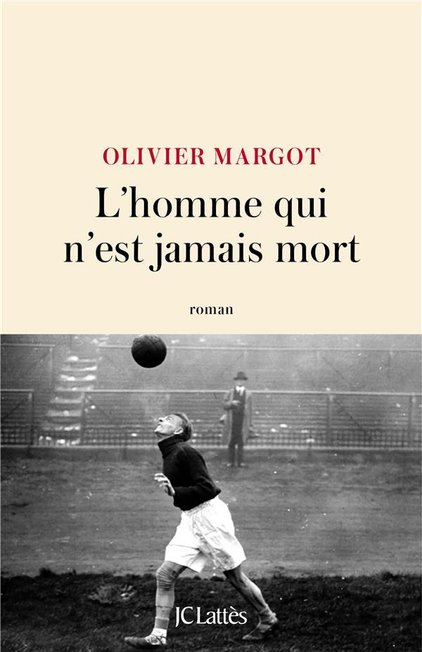 L'HOMME QUI N'EST JAMAIS MORT MARGOT OLIVIER CERF