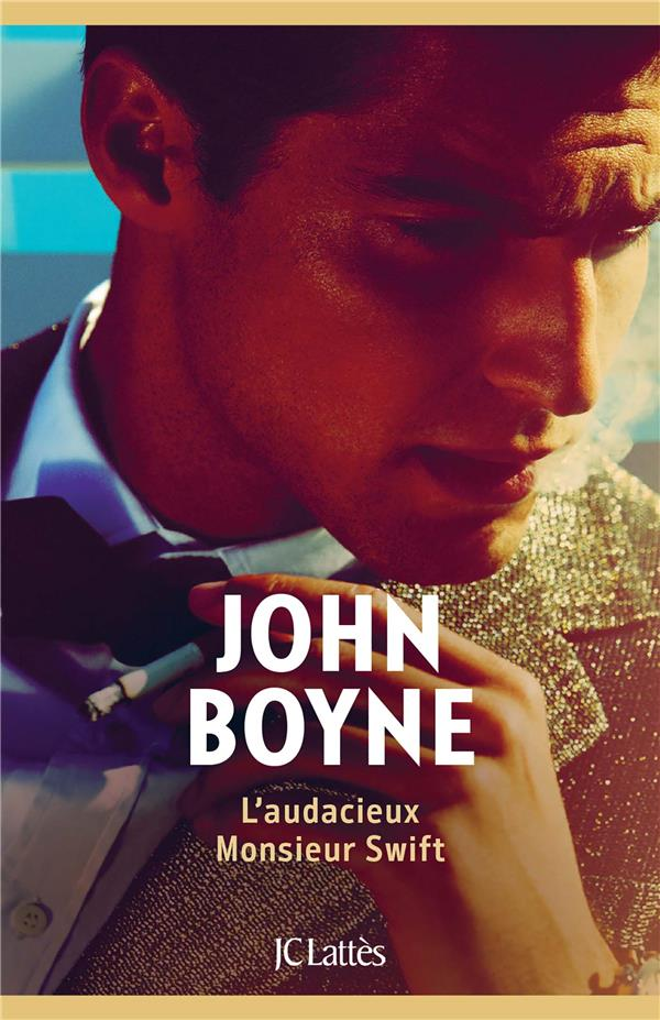 L'AUDACIEUX MONSIEUR SWIFT BOYNE JOHN CERF