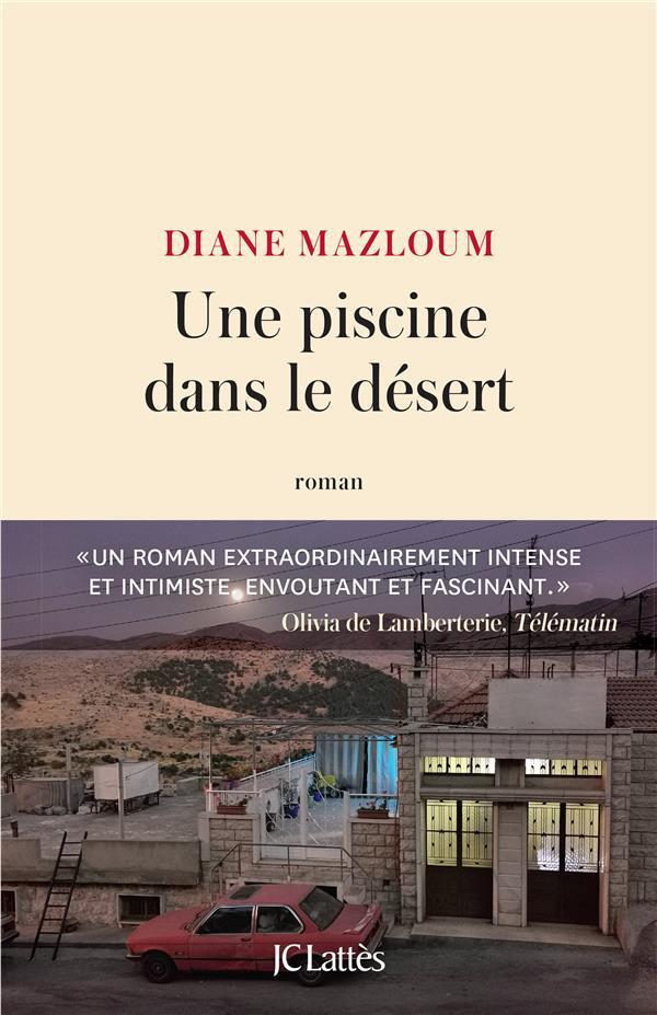 UNE PISCINE DANS LE DESERT MAZLOUM, DIANE CERF