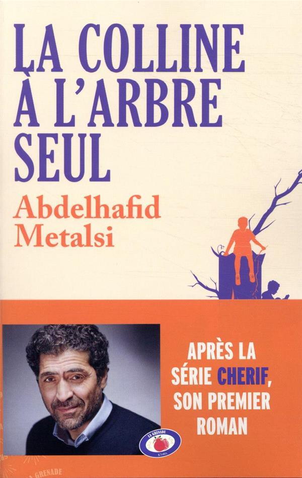 LA COLLINE A L'ARBRE SEUL METALSI ABDELHAFID CERF