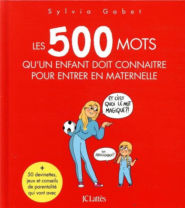 LES 500 MOTS QU'UN ENFANT DOIT CONNAITRE POUR ENTRER EN MATERNELLE
