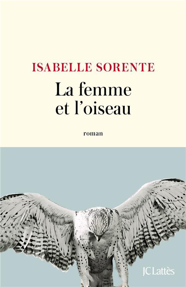 LA FEMME ET L'OISEAU SORENTE ISABELLE CERF