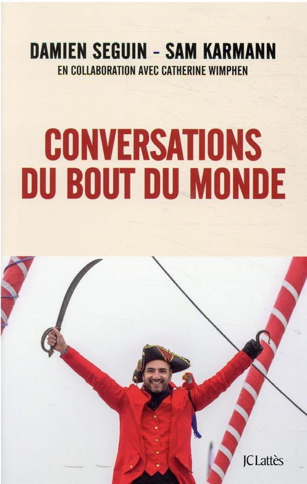 CONVERSATIONS DU BOUT DU MONDE SEGUIN/KARMANN CERF