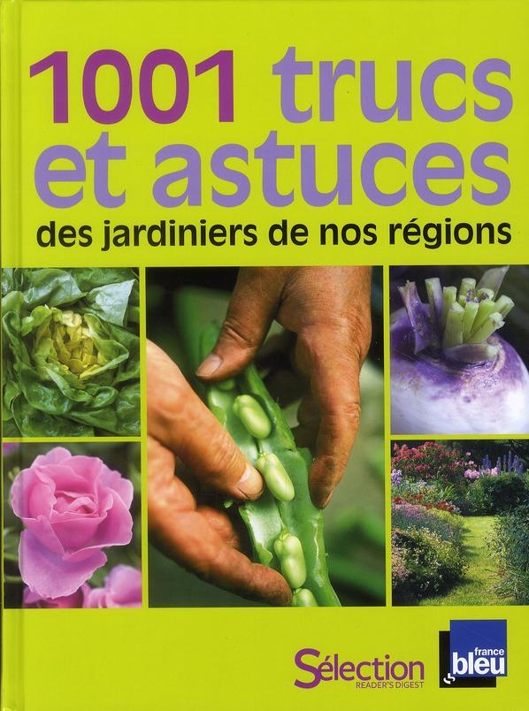 1001 TRUCS ET ASTUCES DES JARDINIERS DE NOS REGIONS COLLECTIF SELECTION READE