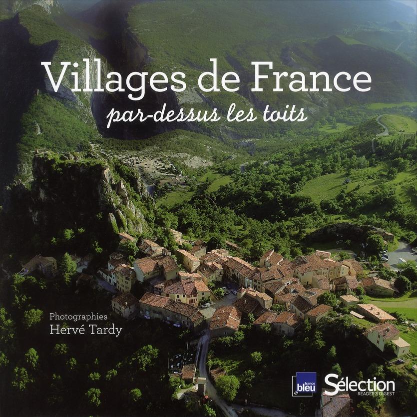 VILLAGES DE FRANCE PAR DESSUS LES TOITS TARDY HERVE SELECTION READE