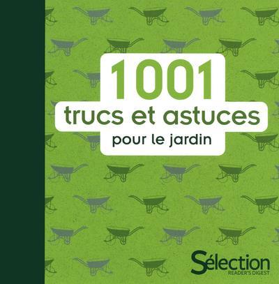 1001 TRUCS ET ASTUCES POUR LE JARDIN COLLECTIF SELECTION READE