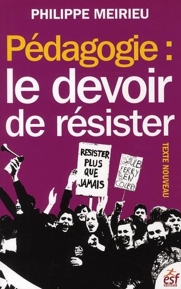 PEDAGOGIE LE DEVOIR DE RESISTER