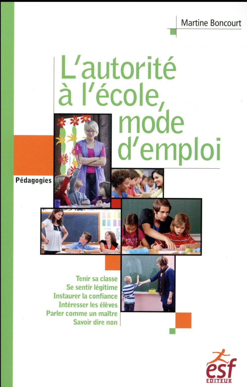 L-AUTORITE A L-ECOLE, MODE D-E BONCOURT MARTINE ESF éditeur