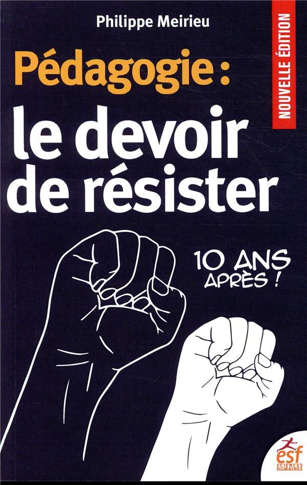 PEDAGOGIE : LE DEVOIR DE RESISTER