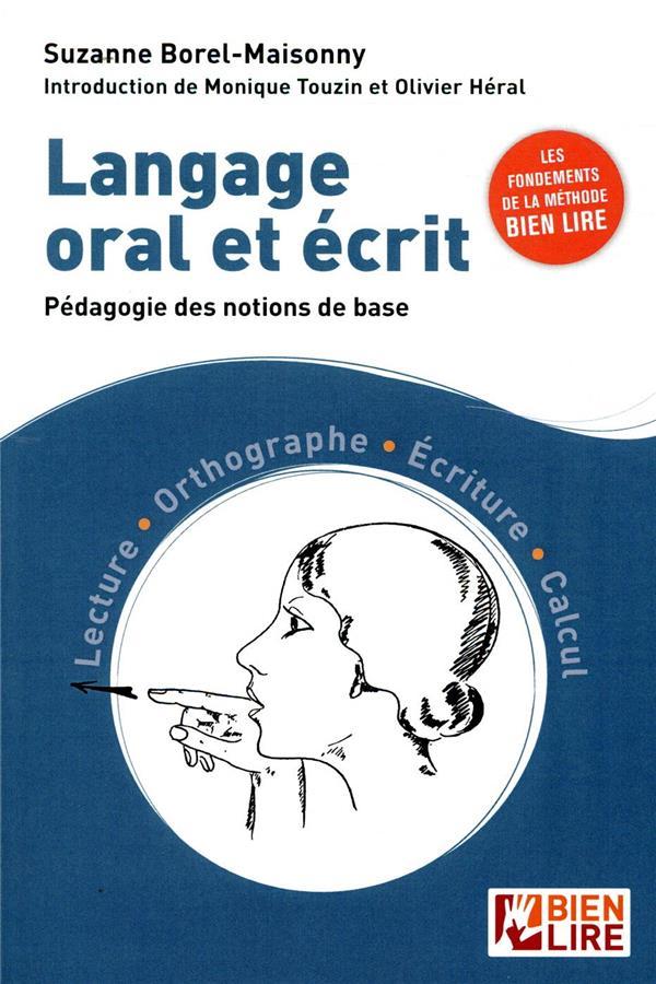LANGAGE ORAL ET ECRIT - PEDAGOGIE DES NOTIONS DE BASE - LECTURE, ORTHOGRAPHE, ECRITURE, CALCUL