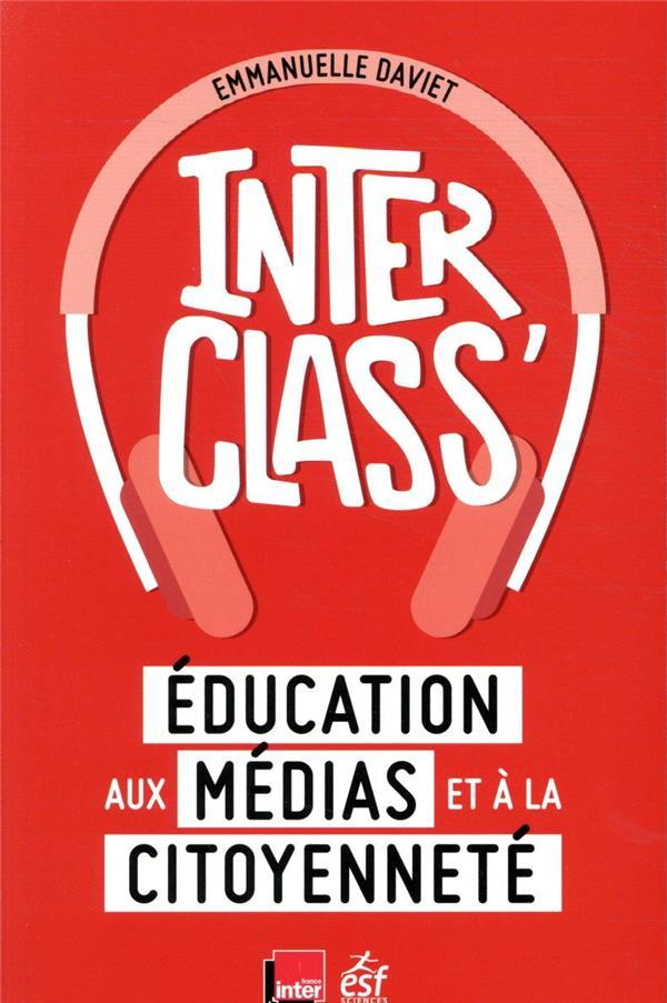 INTERCLASS', EDUCATION AUX MEDIAS ET A LA CITOYENNETE