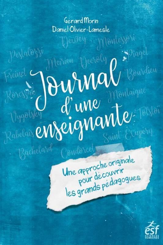 JOURNAL D'UNE ENSEIGNANTE  -  UNE APPROCHE ORIGINALE POUR DECOUVRIR LES GRANDS PEDAGOGUES