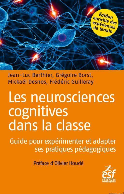LES NEUROSCIENCES COGNITIVES DANS LA CLASSE : GUIDE POUR EXPERIMENTER ET ADAPTER SES PRATIQUES PEDAGOGIQUES