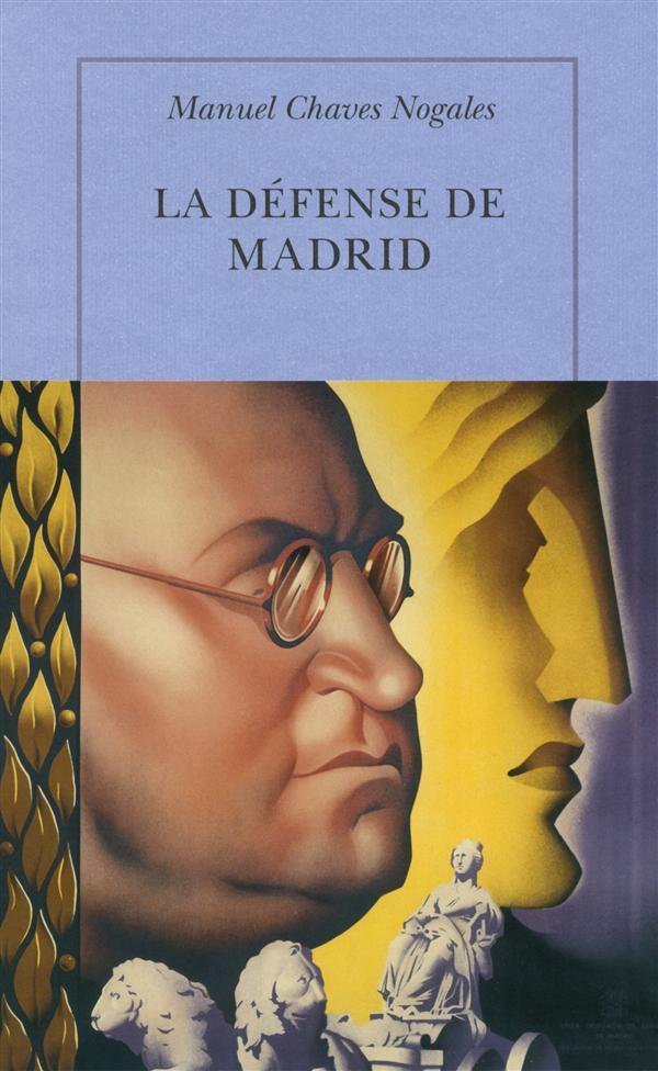 LA DEFENSE DE MADRID Chaves Nogales Manuel Quai Voltaire