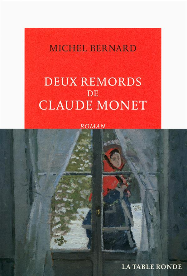 Bernard Michel - DEUX REMORDS DE CLAUDE MONET