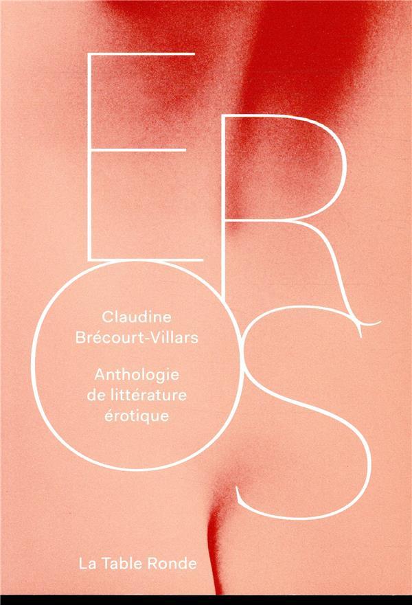 EROS - ANTHOLOGIE DE LITTERATU BRECOURT-VILLARS C. TABLE RONDE