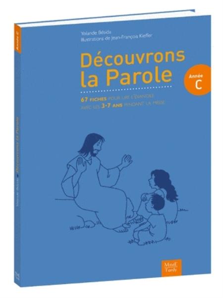 DECOUVRONS LA PAROLE - ANNEE C