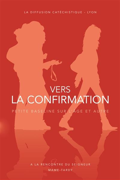 VERS LA CONFIRMATION - DOC JEUNE LA DIFFUSION CATECHI Tardy