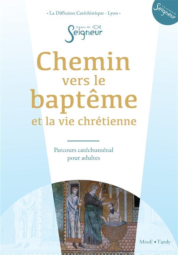 CHEMIN VERS LE BAPTEME - ADULTE - DOC CATECHUMENE