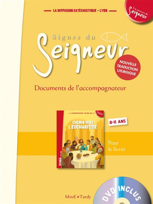 CHEMIN VERS L'EUCHARISTIE  -  8-11 ANS  -  DOCUMENTS DE L'ACCOMPAGNATEUR