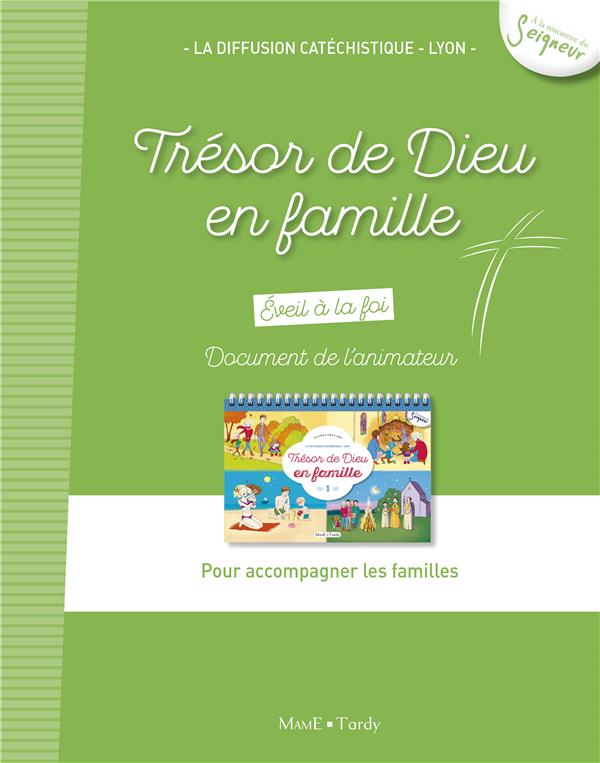 TRESOR DE DIEU EN FAMILLE - DOCUMENT DE L'ACCOMPAGNATEUR DES FAMILLES
