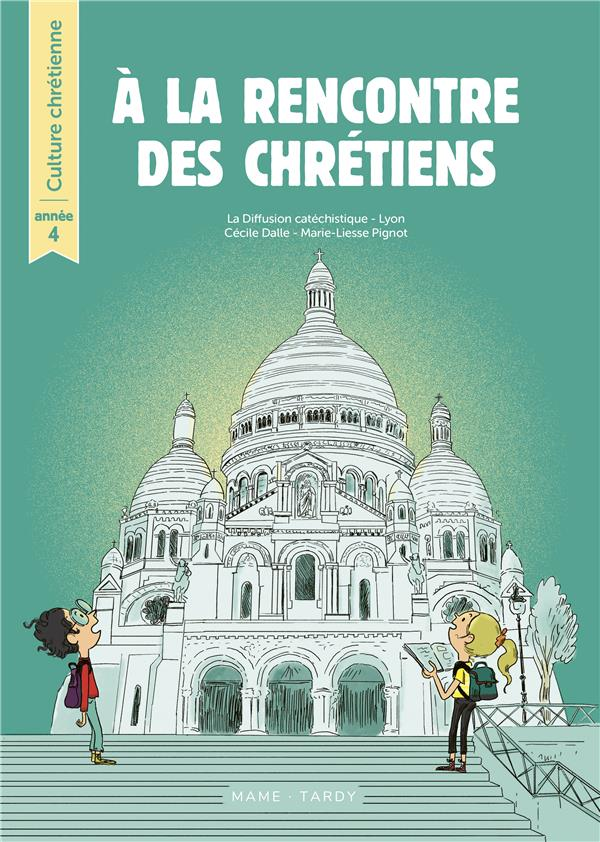 A LA RENCONTRE DES CHRETIENS  -  CULTURE CHRETIENNE  -  ANNEE 4  -  LIVE DE L'ENFANT