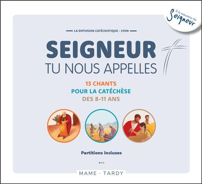 SEIGNEUR, TU NOUS APELLES  -  13 CHANTS POUR LA CATECHESE