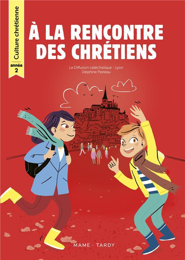 A LA RENCONTRE DES CHRETIENS  -  CULTURE CHRETIENNE  -  ANNEE 2  -  LIVRE DE L'ENFANT