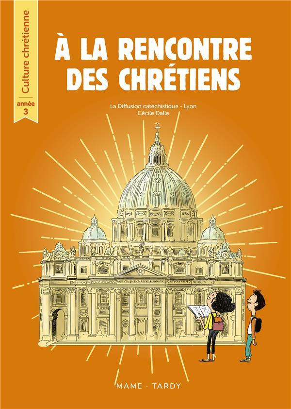 A LA RENCONTRE DES CHRETIENS     CULTURE CHRETIENNE     ANNEE 3     LIVRE DE L'ENFANT